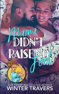 Mama Didn't Raise No Fool
