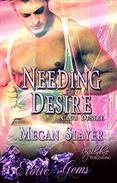 Needing Desire (Male/Male BDSM Romance) (Club Desire Series, Book Five) by Megan Slayer