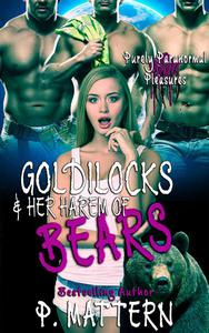 Goldilocks and Her Harem of Bears