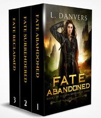 The Fate Abandoned Series: The Complete Epic Fantasy Adventure