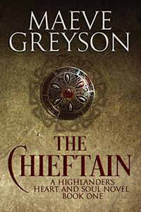 The Chieftain: A Highlander's Heart and Soul Novel