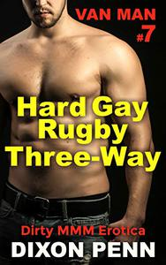 Hard Gay Rugby Three-Way: Dirty MMM Erotica
