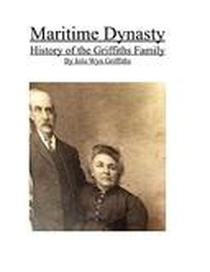 Maritime Dynasty: History of the Griffiths Family