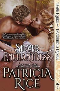 Silver Enchantress: Dark Lords and Dangerous Ladies #2