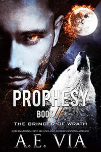 Prophesy: Book II: The Bringer of Wrath
