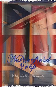 Netherfield Prep: A Modern Reimagining of Jane Austen's 'Pride & Prejudice'
