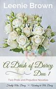 Dash of Darcy Duo 1: Two Pride and Prejudice Novellas