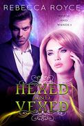 Hexed and Vexed