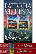 Wyoming Wildflowers Box Set Two: Book 5, Jack's Heart, and A New World prequel