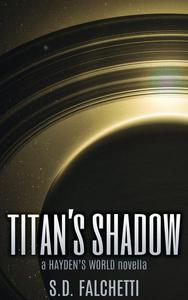Titan's Shadow: A Hayden's World Novella