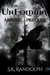 Arrival: Prequel to The UnFolding
