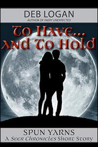 To Have…and To Hold