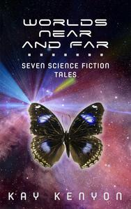 Worlds Near and Far: Seven Science Fiction Tales