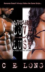 A Thin Line Between Love and Lust: A Poly Love Story