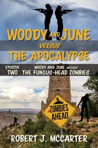 Woody and June versus the Fungus-Head Zombies