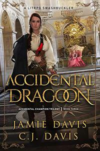 Accidental Dragoon: Book 3 in a LitRPG Swashbuckler Trilogy