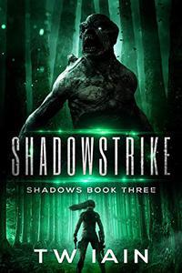 Shadowstrike: Shadows Book Three