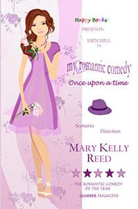 My Romantic Comedy: Once Upon a Time Book 1