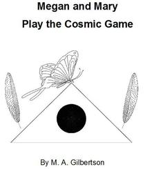 Megan and Mary Play the Cosmic Game