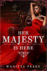 Her Majesty is Here: A Reverse Harem Royal Fantasy Romance