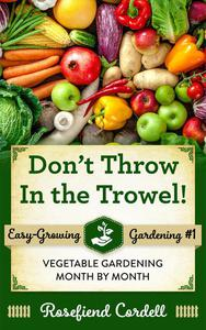 Don't Throw in the Trowel