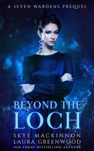 Beyond the Loch: A Seven Wardens Prequel