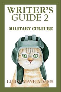 Writer's Guide 2: Military Culture