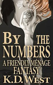 Fantasy Menage: By the Numbers: A Contemporary Fantasy Ménage (Paranormal FFM threesome, MF)