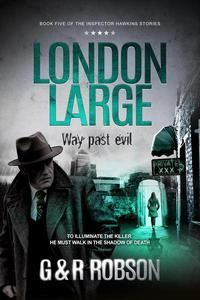 London Large: Way Past Evil