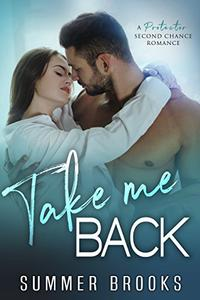 Take Me Back: A Protector Second Chance Romance