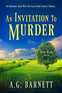 An Invitation to Murder: An impossible crime with one clear prime suspect; herself.