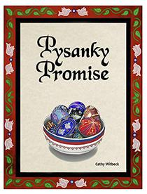 Pysanky Promise: A children's Easter picture book about pysanky (Ukrainian Easter eggs)