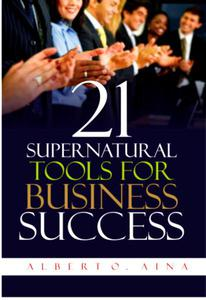 21 Supernatural Tools For Business Success