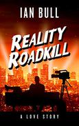 Reality Roadkill: A Love Story