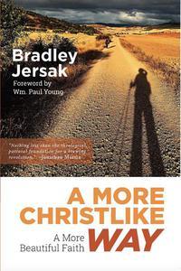 A More Christlike Way - A More Beautiful Faith