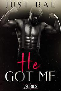 He Got Me Series: Four Steamy Love Stories of Second Chances, Menage, Workplace Flings and Rendezvous