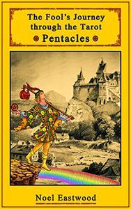 The Fool's Journey through the Tarot Pentacles