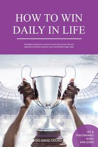 How to Win Daily in Life