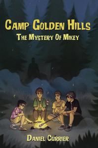 Camp Golden Hills: The Mystery of Mikey