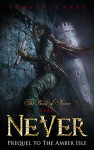 Never: (Prequel to The Amber Isle)