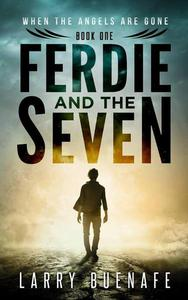 Ferdie and the Seven, book one: When the Angels are Gone