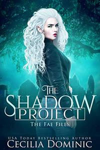 The Shadow Project: An Urban Fantasy Thriller