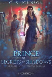 Prince of Secrets and Shadows (The Order of the Crystal Daggers, #2)