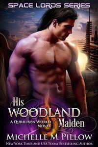 His Woodland Maiden: A Qurilixen World Novel
