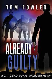 Already Guilty: A C.T. Ferguson Private Investigator Mystery