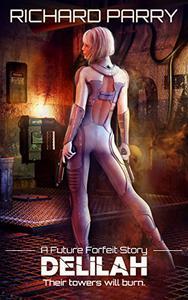 Delilah: A Cyberpunk Adventure Story