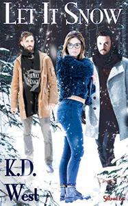 Let It Snow: A Friendly Ménage Tale (MMF LGBT Polyamory Romance)