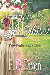 With a Love Like This: Pride and Prejudice Variations Collection