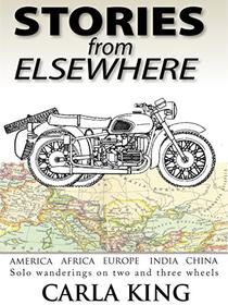 Stories from Elsewhere: Travels on Two & Three Wheels