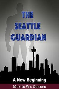 The Seattle Guardian : New Beginnings
